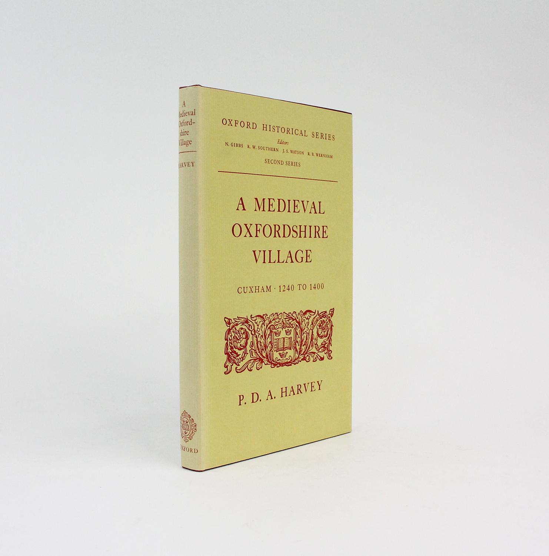 A MEDIEVAL OXFORDSHIRE VILLAGE. CUXHAM 1240 to: HARVEY, P. D.