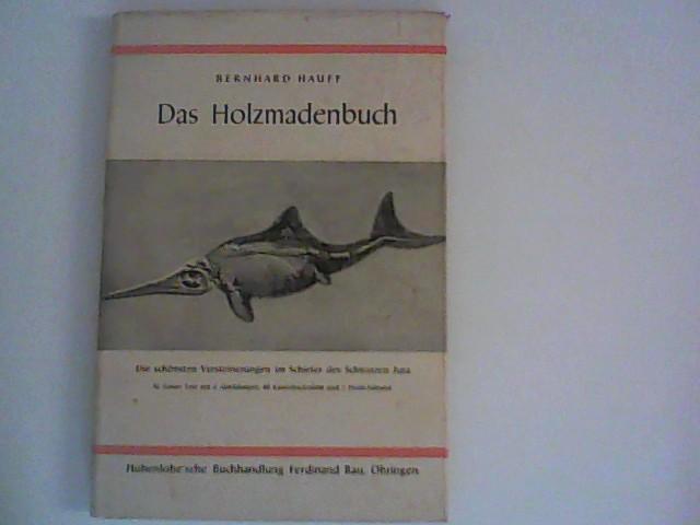 Das Holzmadenbuch: Mit 4 Abbildungen im Text: Hauff, Bernhard: