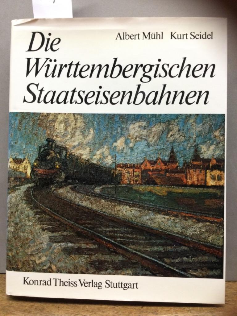 Die Württembergischen Staatseisenbahnen: Mühl, Albert und