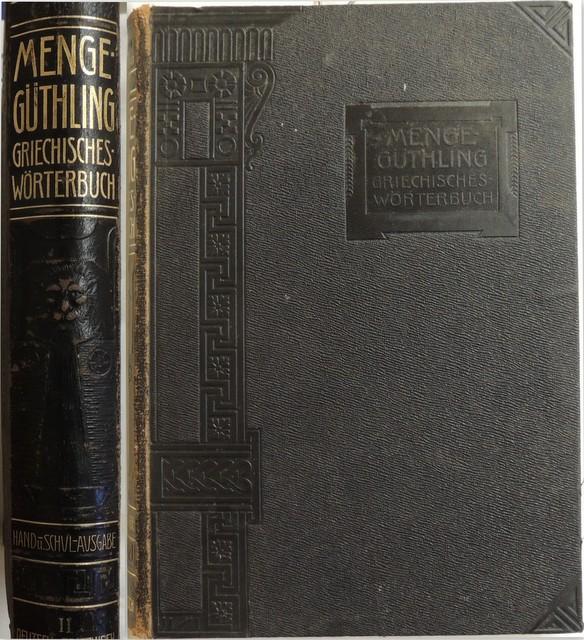 Griechisch-deutsches und deutsch-griechisches Wörterbuch mit besond. Berücks.: Güthling, Otto