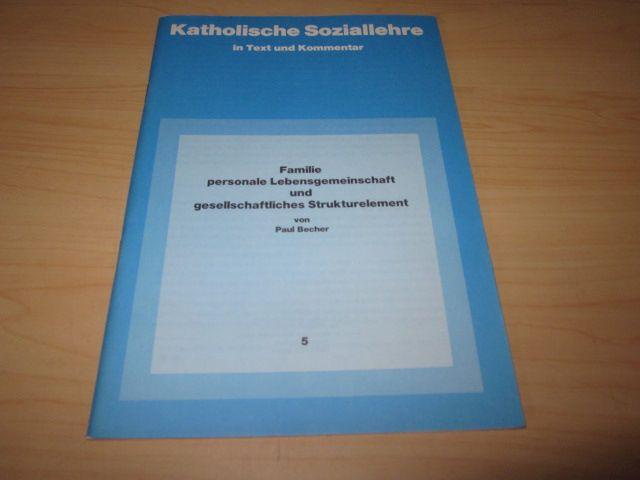 Familie - personale Lebensgemeinschaft und gesellschaftliches Strukturelement: Becher, Paul: