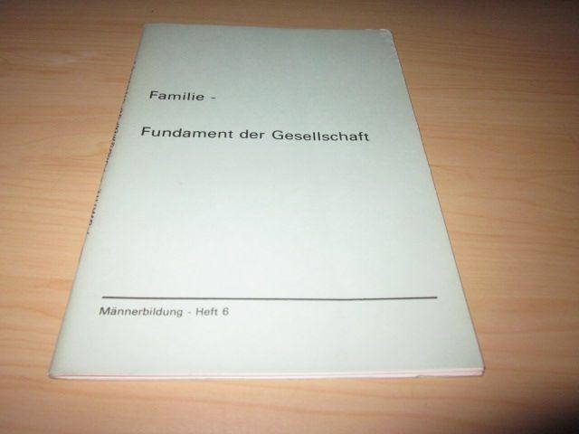 Männerbildung - Heft 6. Familie - Fundament: o. A.: