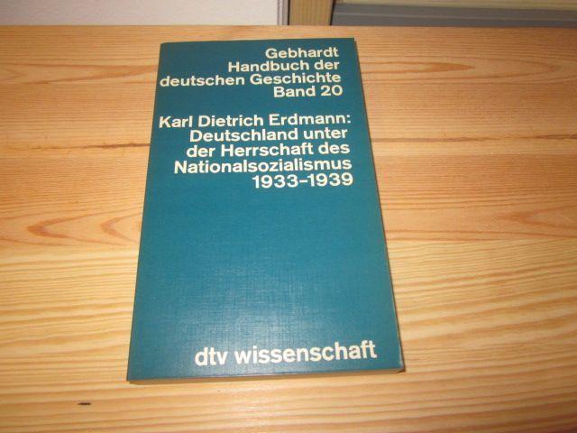 Deutschland unter der Herrschaft des Nationalsozialismus 1933: Erdmann, Karl Dietrich: