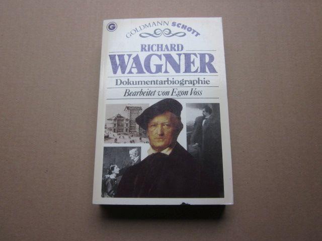 Dokumentarbiographie. Bearbeitet von Egon Voss: Wagner, Richard: