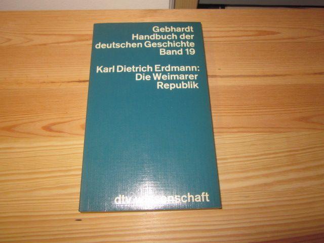 Die Weimarer Republik: Erdmann, Karl Dietrich: