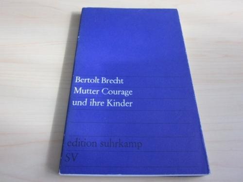 Mutter Courage und ihre Kinder: Brecht, Bertolt: