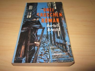 Drei Groschen Roman: Brecht, Bertolt: