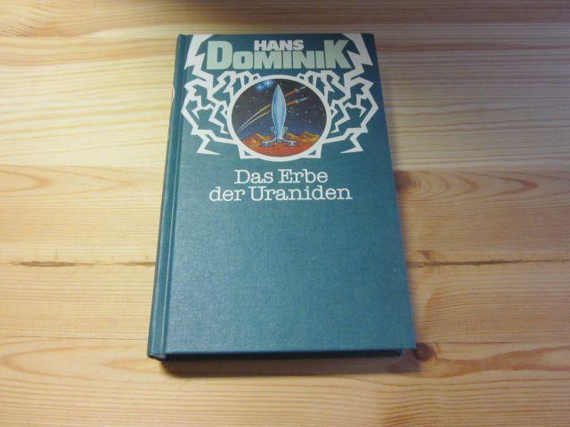 Das Erbe der Uraniden. Zukunftsroman: Dominik, Hans: