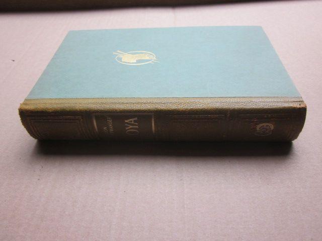 Goya oder Der arge Weg der Erkenntnis.: Feuchtwanger, Lion: