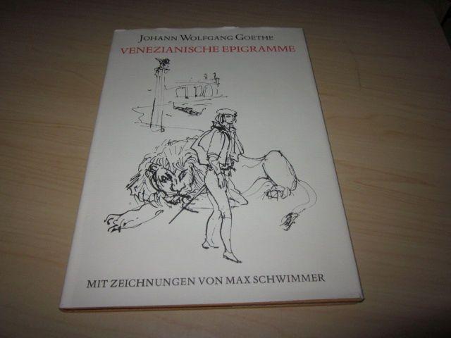 Venezianische Epigramme. Mit Zeichnungen von Max Schwimmer: Goethe, Johann Wolfgang: