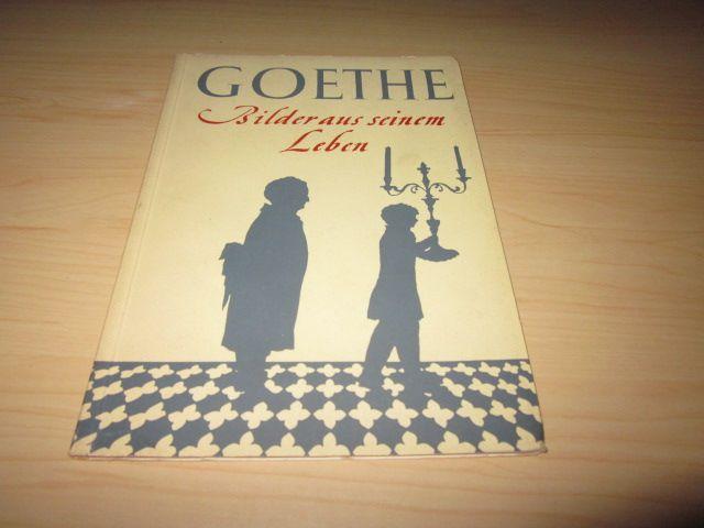 Goethe. Bilder aus seinem Leben: o. A.: