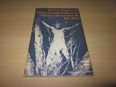 Leben des schizophrenen Dichters Alexander M. Ein: Kipphardt, Heinar: