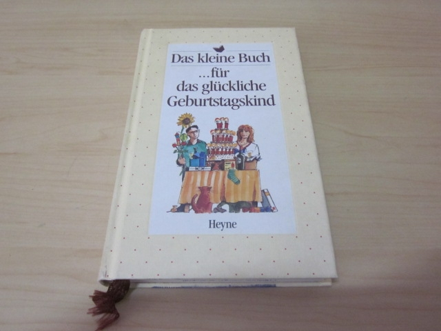 Das kleine Buch ? für das glückliche: o. A.: