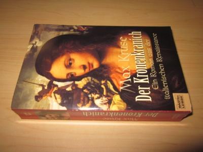 Der Kronenkranich. Roman aus der italienischen Renaissance: Kruse, Max: