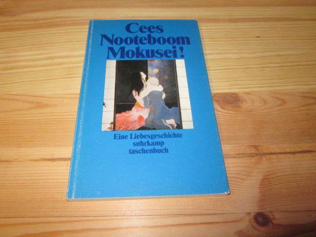 Mokusei! Eine Liebesgeschichte: Nooteboom, Cees: