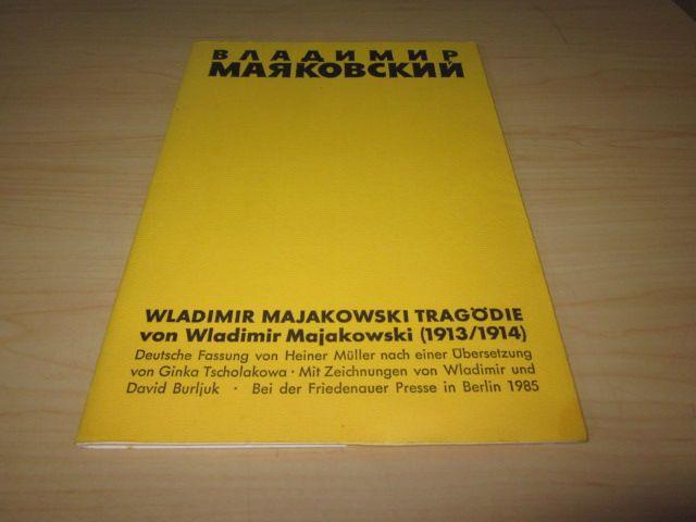 Wladimir Majakowski Tragödie. Deutsche Fassung von Heiner: Majakowski, Wladimir: