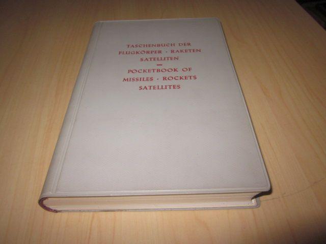 Taschenbuch der Flugkörper - Raketen - Satelliten/Pocketbook: Brock, Rudolf: