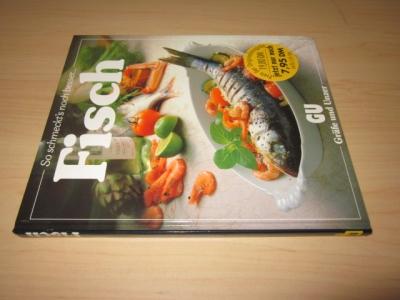 Fisch. Ein besonderes Bildkochbuch mit reizvollen Rezepten: o. A.:
