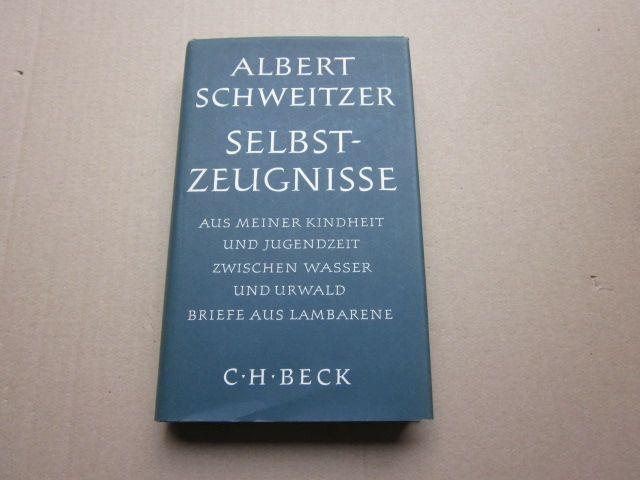 Selbstzeugnisse: Schweitzer, Albert:
