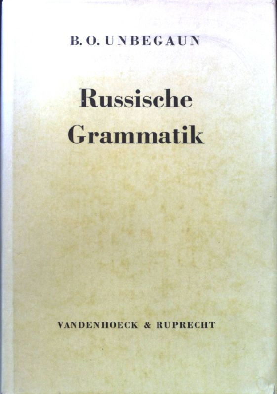 Russische Grammatik;: Unbegaun, B. O.: