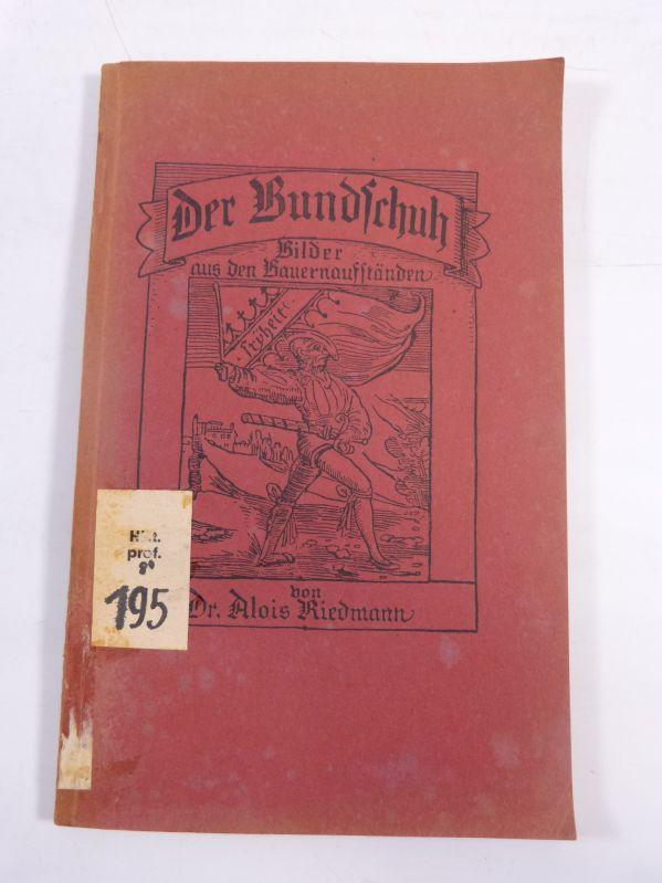 Der Bundschuh. Bilder aus den Bauernaufständen.: Riedmann, Alois,