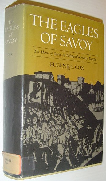 The Eagles of Savoy: The House of: Cox, Eugene L.