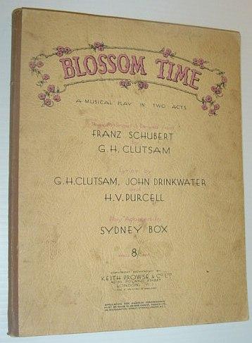 Blossom Time - A Musical Play in: Schubert, Franz; Clutsam,