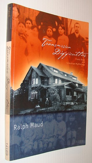 Transmission Difficulties: Franz Boas and Tsimshian Mythology: Maud, Ralph