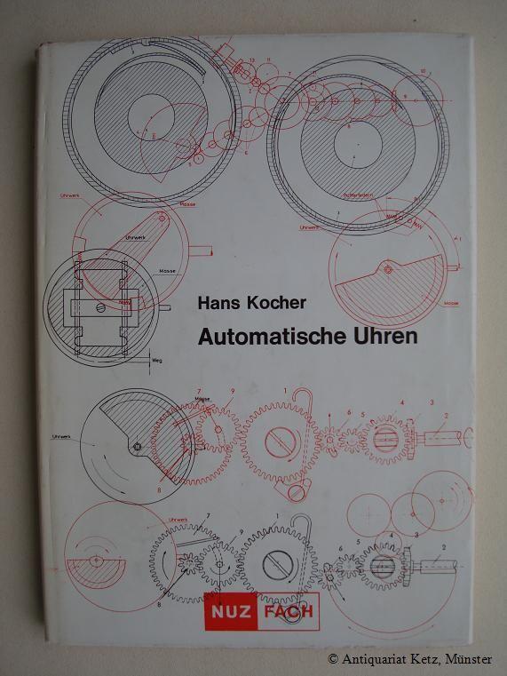 Automatische Uhren.: Kocher, Hans: