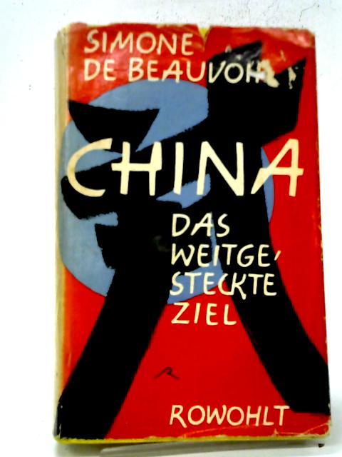China Das Weitgesteckte Ziel - Simone De Beauvoir