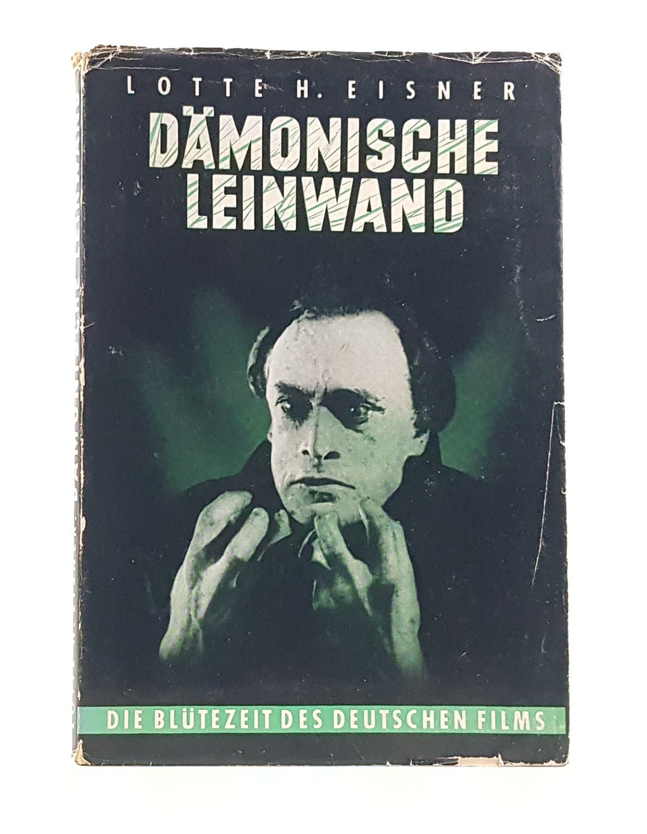 Dämonische Leinwand: Die Blütezeit des deutschen Films.: Eisner, Lotte H.: