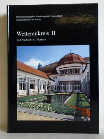 Kulturdenkmäler in Hessen, Wetteraukreis II: Bad Nauheim: Wionski, Heinz (Hrsg.)