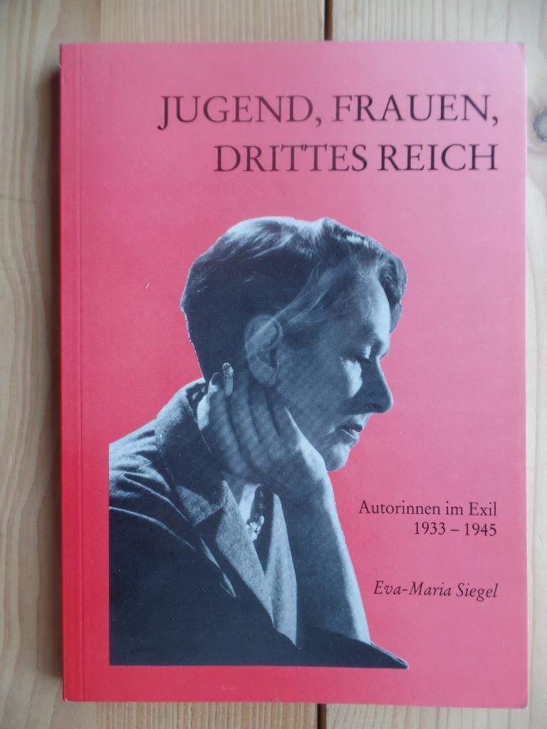 Jugend, Frauen, Drittes Reich : Autorinnen im Exil 1933 - 1945. Thetis ; Bd. 5 - Siegel, Eva-Maria