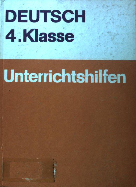 Unterrichtshilfen Deutsch 4. Klasse zum Lehrplan 1971;: Dathe, Gerhard, Edgar