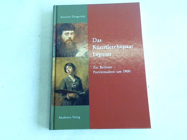 Das Künstlerehepaar Lepsius. Zur Berliner Porträtmalerei um 1900 - Dorgerloh, Annette
