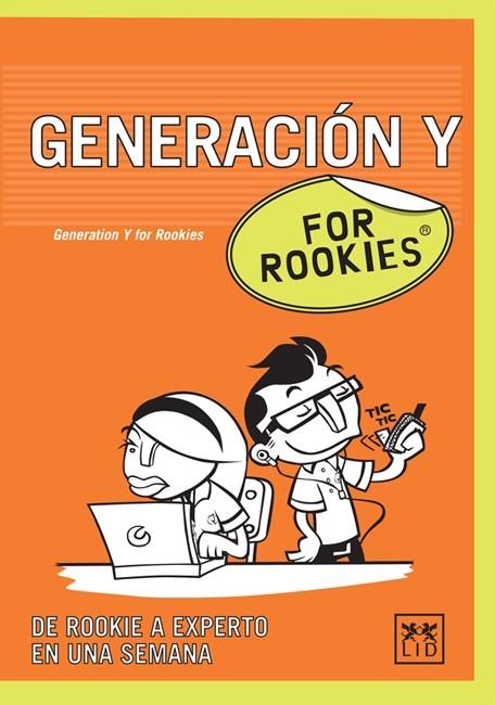GENERACIÓN Y FOR ROOKIES. DE ROOKIE A EXPERTO EN UNA SEMANA - BIBB, SALLY