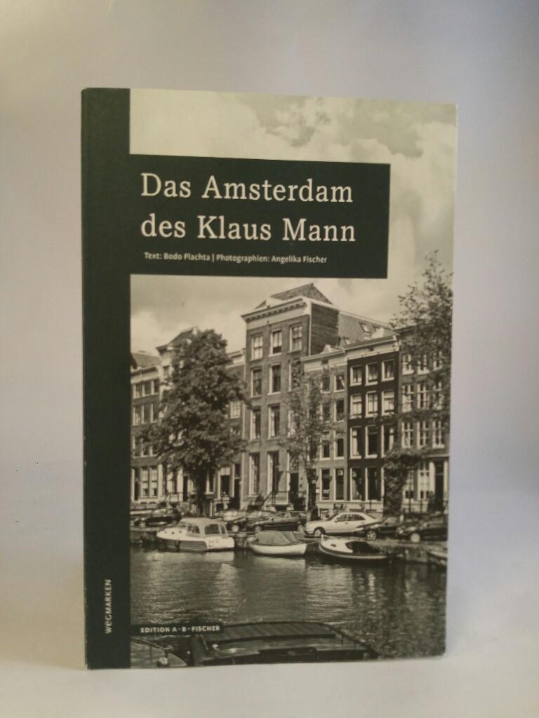 Das Amsterdam des Klaus Mann (WEGMARKEN. Lebenswege: Plachta (Text), Bodo