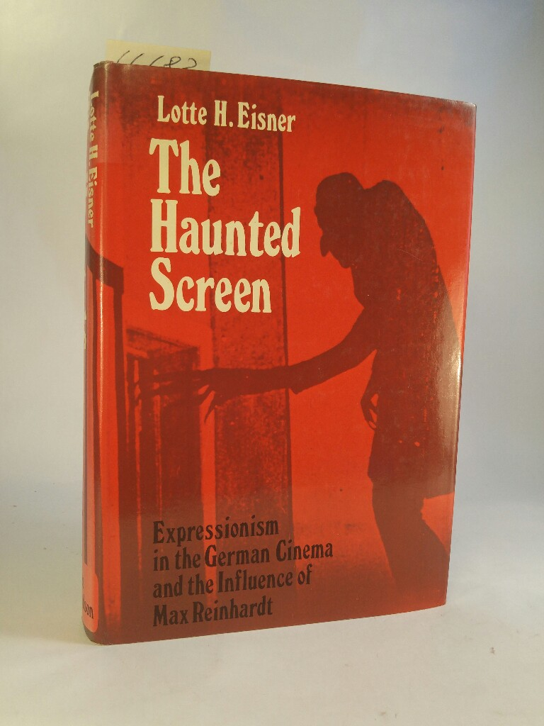 The Haunted Screen: Expressionism in the German: Eisner, Lotte H.: