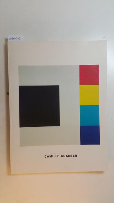 Camille Graeser : (Landesmuseum für Kunst u.: Heckmanns, Friedrich W.,