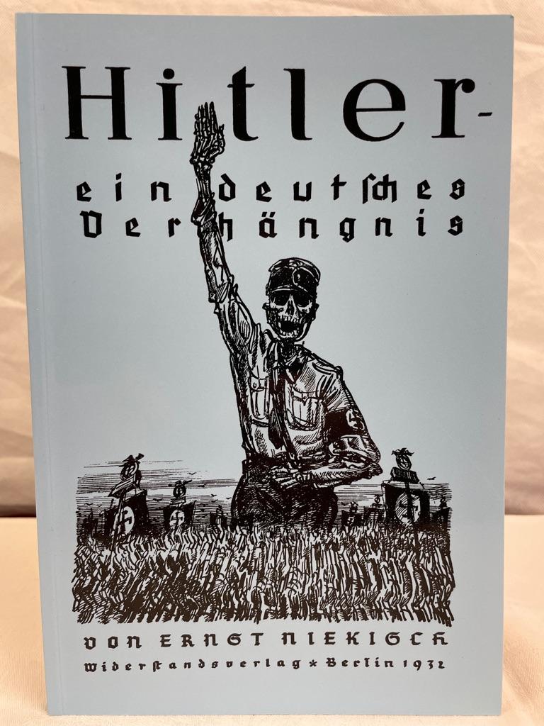 Hitler - ein deutsches Verhängnis. Zeichn. von: Niekisch, Ernst: