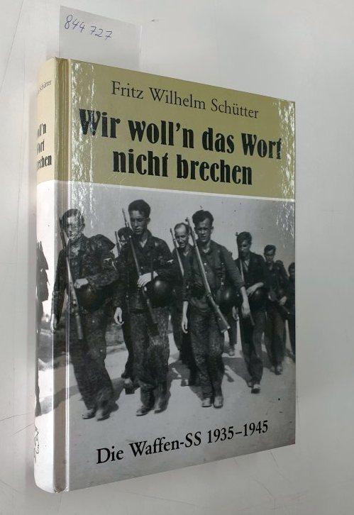 Wir woll'n das Wort nicht brechen Die: Schütter, Fritz Wilhelm: