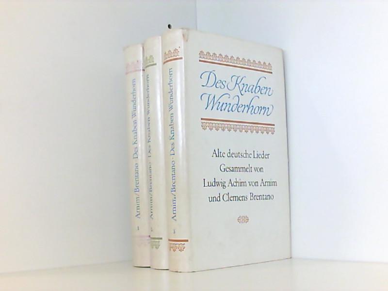 Des Knaben Wunderhorn . In drei Bänden.: von Arnim Ludwig