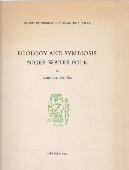 Ecology and Symbiosis: Niger Water Folk. Studia: Sundström, Lars: