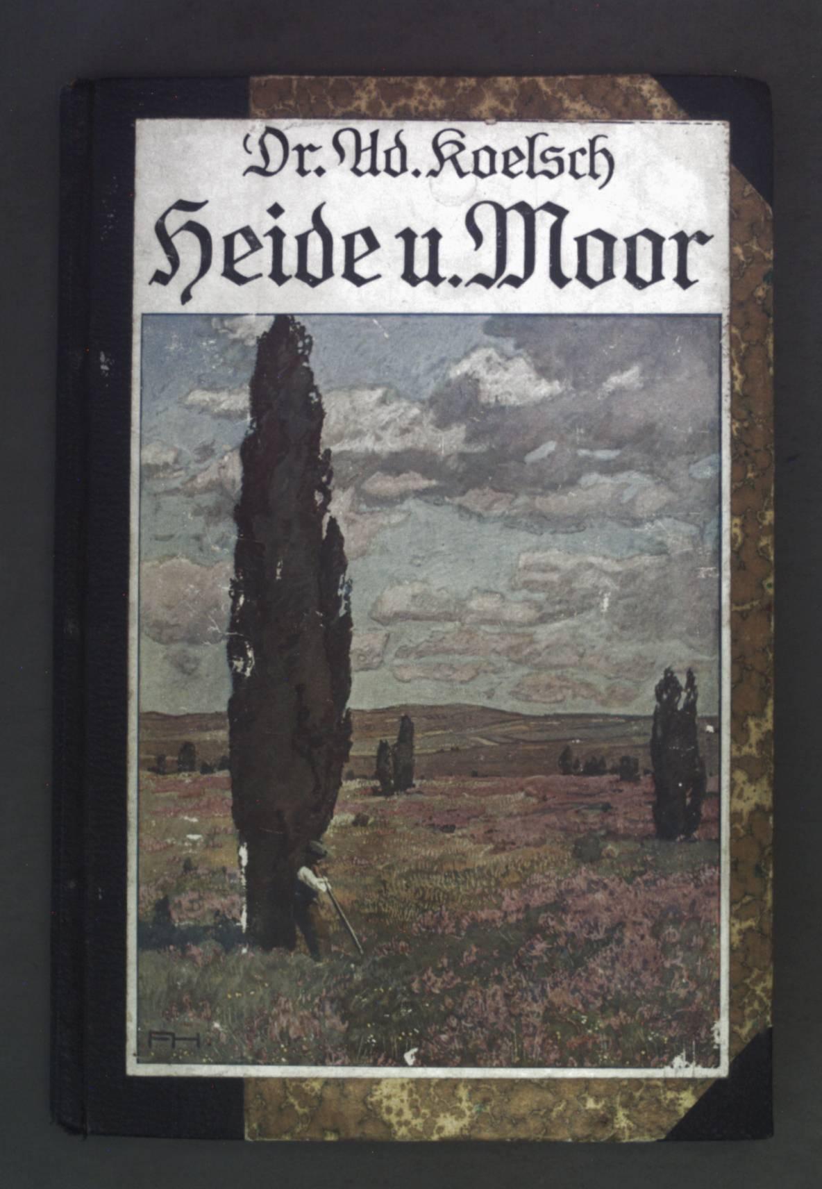 Durch Heide und Moor.: Koelsch, Adolf: