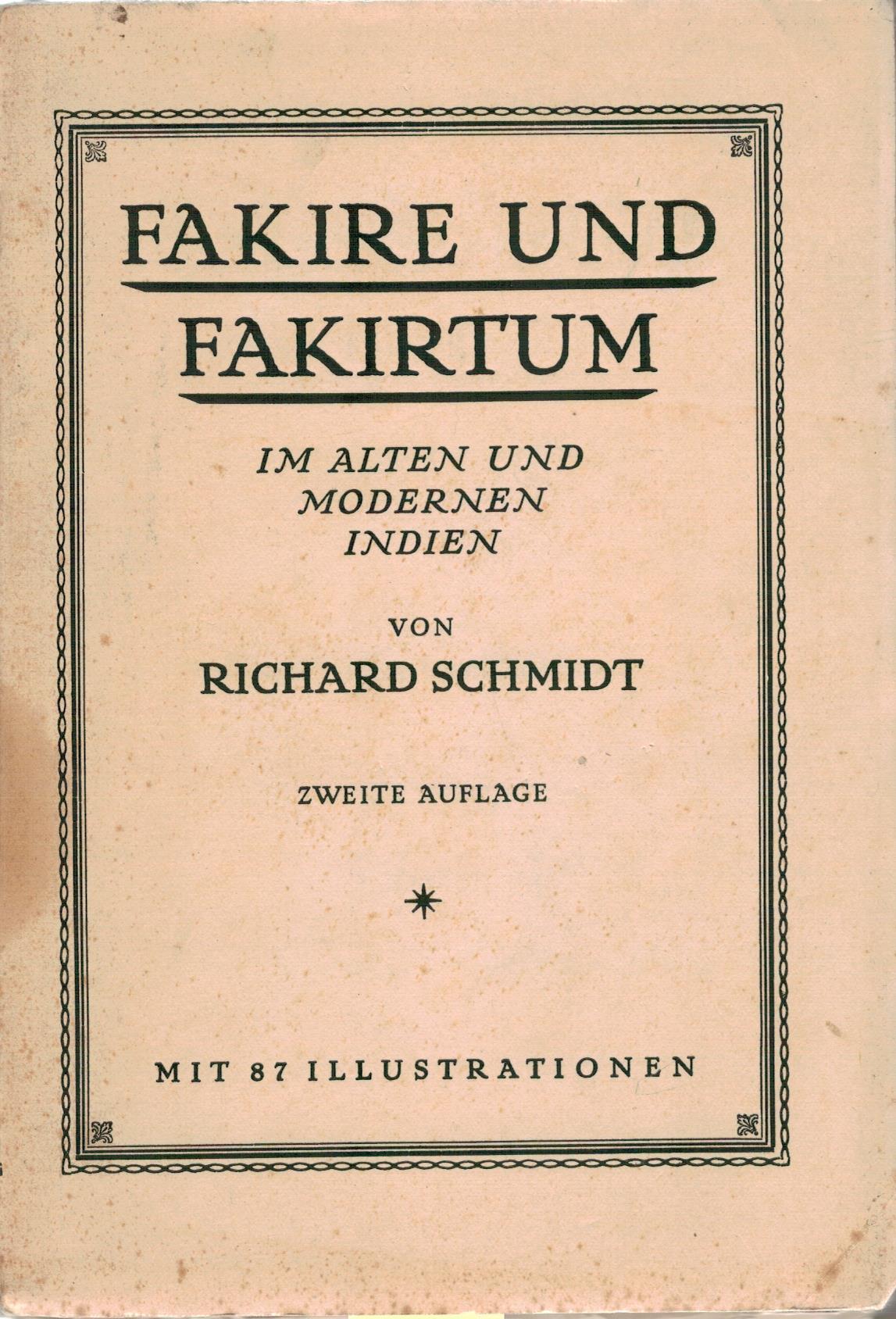 Fakire und Fakirtum im alten und modernen: Schmidt, Richard