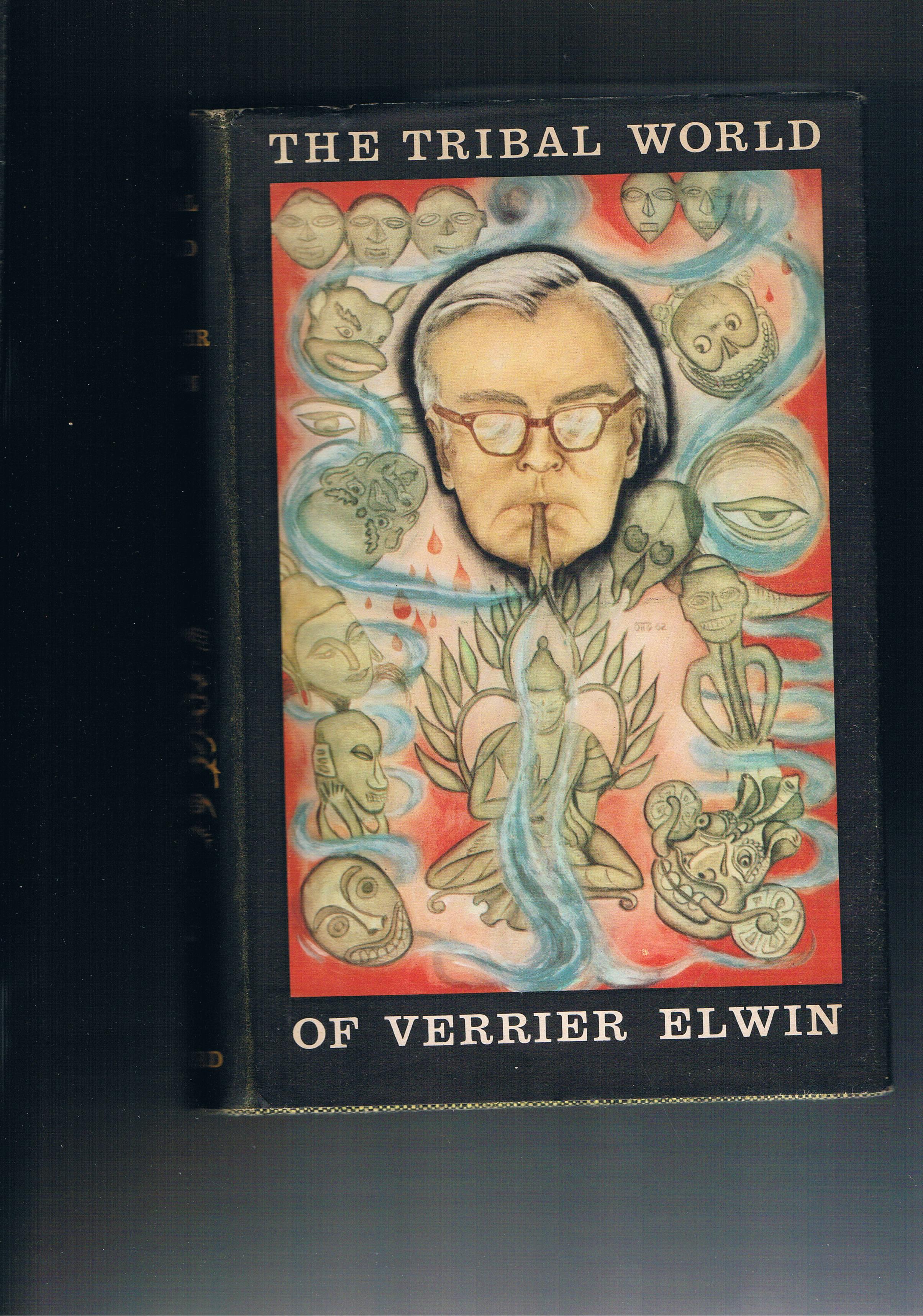 The Tribal World of Verrier Elwin: Verrier Elwin