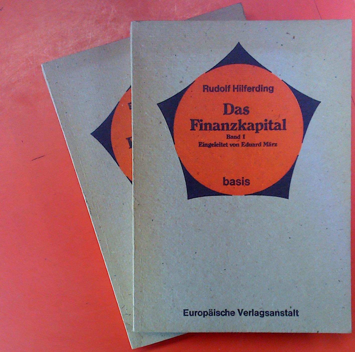 Das Finanzkapital. Band I und II. Eingeleitet: Hilferding, Rudolf