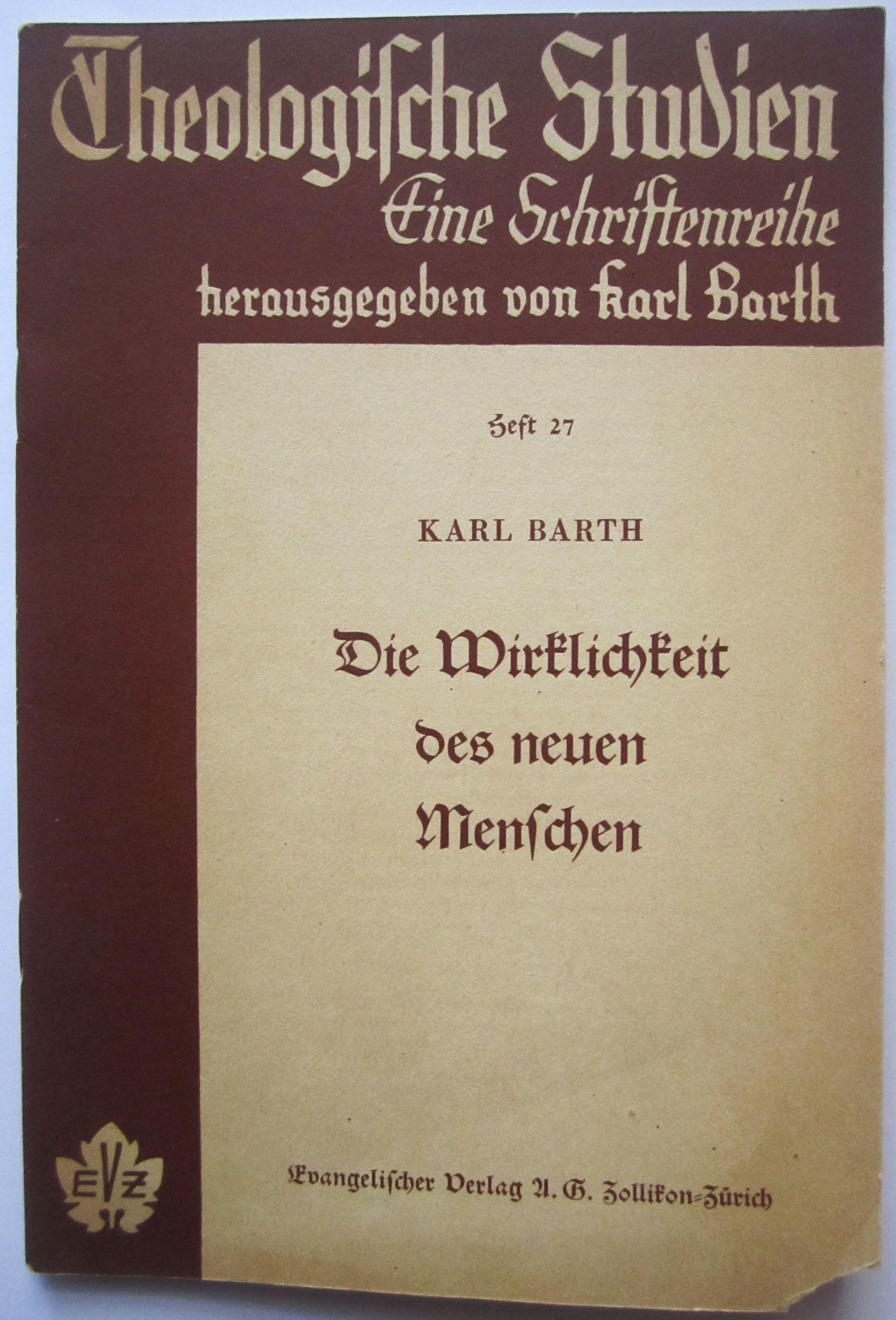 Die Wirklichkeit des neuen Menschen: Barth, Karl