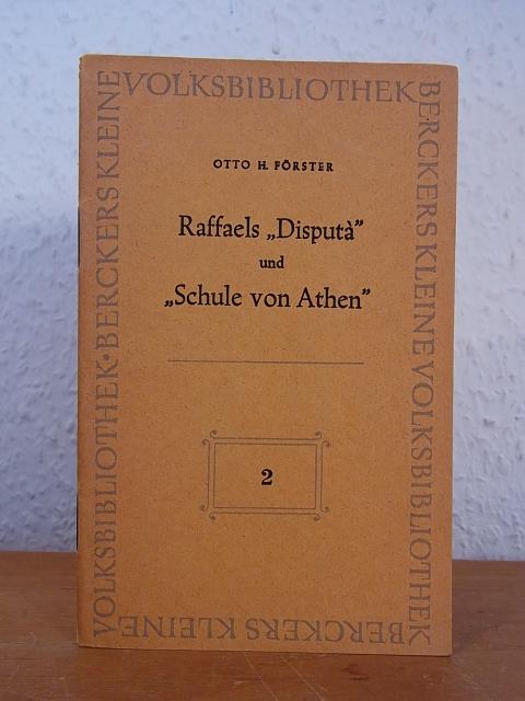 """Raffaels """"Disputà"""" und """"Schule von Athen"""". Berckers: Förster, Otto H.:"""