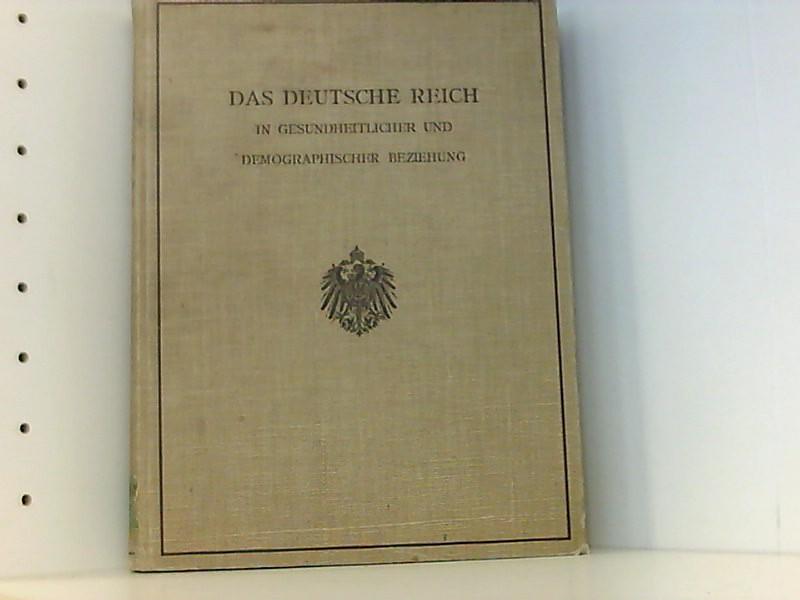 Das Deutsche Reich in gesundheitlicher und demographischer: Kaiserliches Gesundheitsamt /